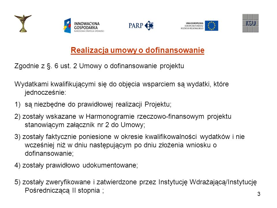 4 Realizacja umowy o dofinansowanie Zgodnie z §.