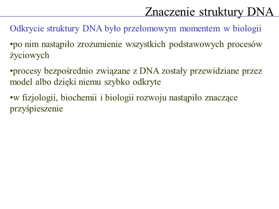 Struktura DNA Odkrywcy struktury DNA James Watson (1928- ) Francis Crick (1916-2004) Rosalind Franklin (1920-1958) Maurice Wilkins (1916-2004)