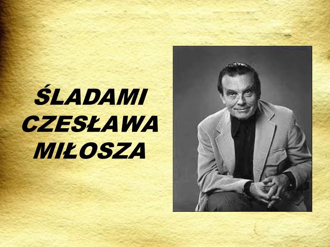 Czesław Miłosz (ur.30 czerwca 1911 w Szetejniach, zm.