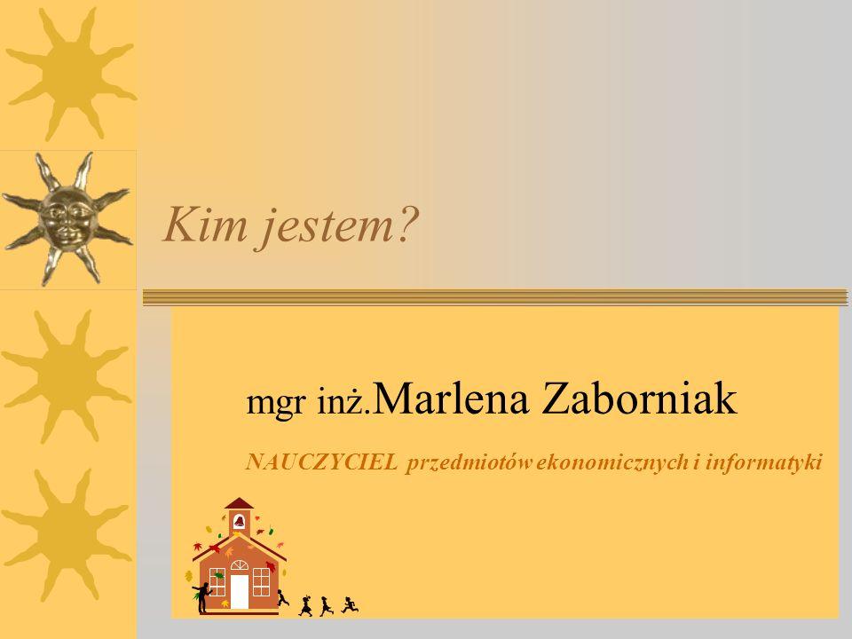 Kim jestem.Marlena Zaborniak mgr inż.