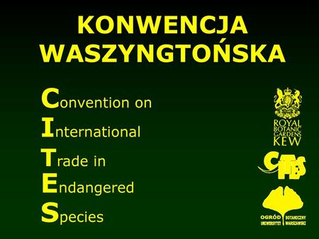 Convention on International Endangered Species KONWENCJA WASZYNGTOŃSKA