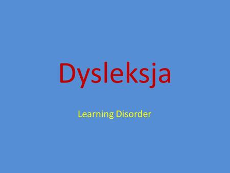 Dysleksja Learning Disorder.