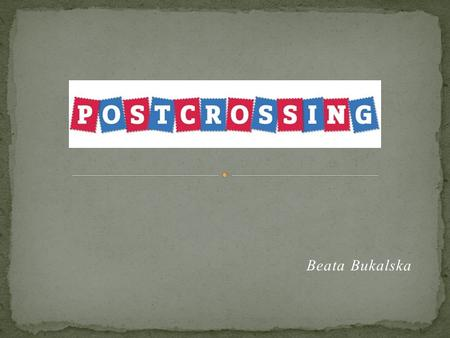 "Beata Bukalska. ""Send a postcard and receive a postcard back from a random person in the world"""