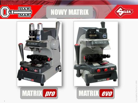 Copyright by Silca S.p.A. 2009 1 MATRIX pro MATRIX evo NOWY MATRIX.