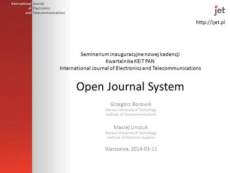 International of and Journal Electronics Telecommunications Seminarium inauguracyjne nowej kadencji Kwartalnika KEiT PAN International Journal.