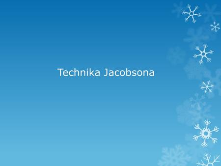 Technika Jacobsona.