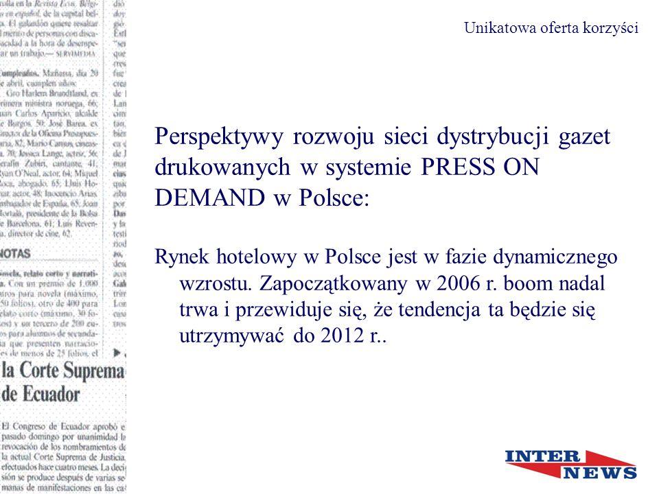 Perspektywy rozwoju sieci dystrybucji gazet drukowanych w systemie PRESS ON DEMAND w Polsce: Unikatowa oferta korzyści źródło: GUS