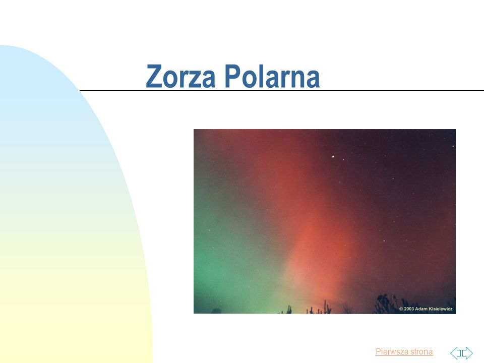 Pierwsza strona Jedno z najwspanialszych zjawisk optycznych w przyrodzie – owiane tajemnicą przez wiele stuleci - świecenie górnych warstw atmosfery ziemskiej, charakterystyczne dla obszarów arktycznych (zorza północna) i antarktycznych (zorza południowa).