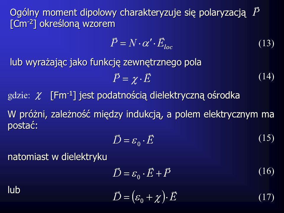 oraz (18) stąd Jeśli zdefiniujemy względną podatność r w postaci (19) Relacje powyższe wiążą parametry ośrodka, reprezentowane przez przenikalność elektryczną i parametry molekuły, określone przez współczynnik spolaryzowania.