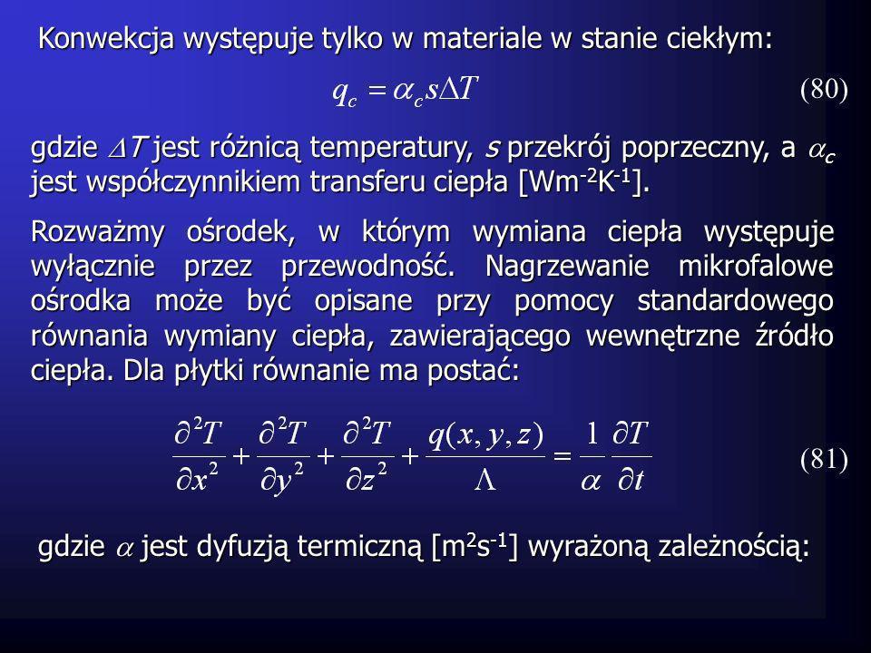 Dla obiektów cylindrycznych i sferycznych wzory mają postać: gdzie jest gęstością, C p jest ciepłem właściwym przy stałym ciśnieniu, q(x,y,z) jest mocą na jednostkę objętości [Wm -3 ] generowaną przez mikrofale w punkcie (x,y,z): (82) (83) (85) (84)