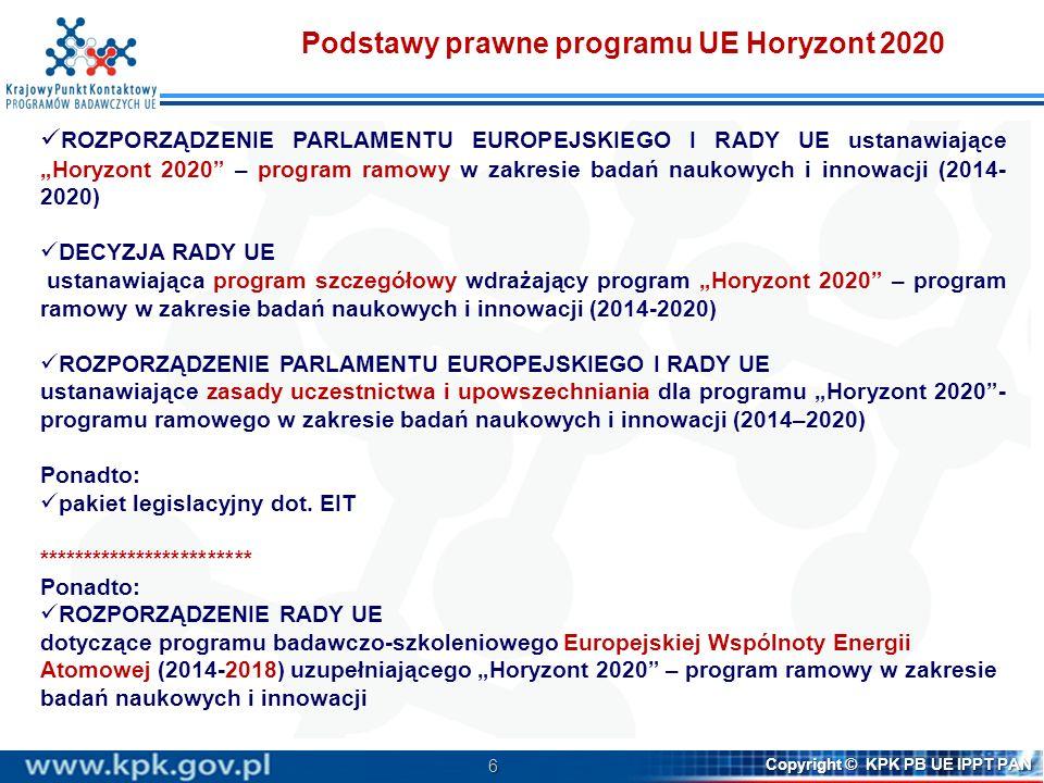 7 Copyright © KPK PB UE IPPT PAN Horyzont 2020 - struktura Horyzont 2020 Wiodąca pozycja w przemyśle Wyzwania społeczne Doskonała baza naukowa Wspólne Centrum badawcze