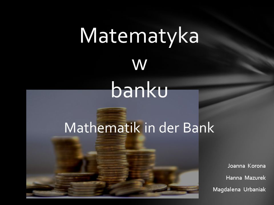 1.Co to jest bank?Co to jest bank.2.Skąd pochodzi nazwa bank?Skąd pochodzi nazwa bank.
