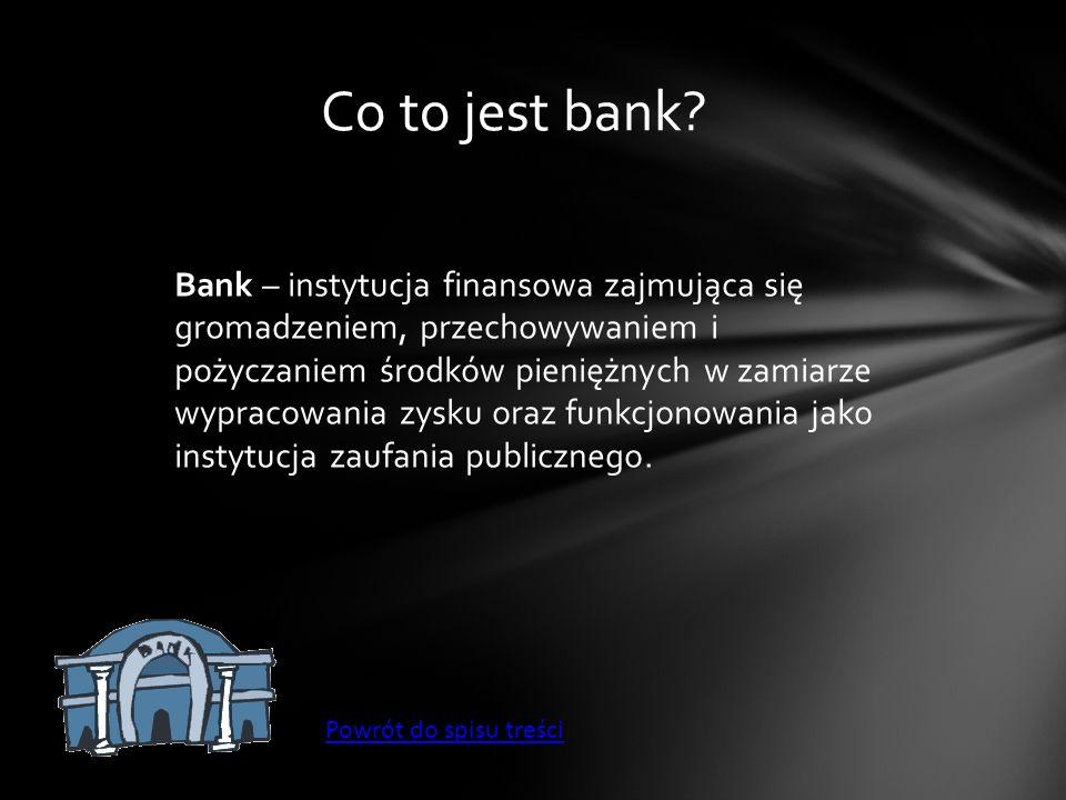 Nazwa bank pochodzi od włoskiego słowa banco, oznaczającego ławkę, przy której pracowali włoscy handlarze zajmujący się przekazywaniem monet od jednych klientów do drugich.