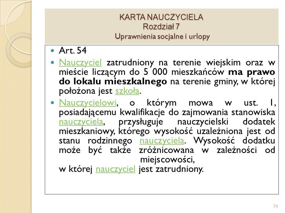 KARTA NAUCZYCIELA Rozdział 7 Uprawnienia socjalne i urlopy 5.