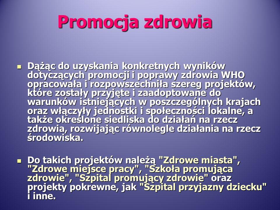 Również w Polsce od początku lat 90 pojęcie promocji zdrowia podlegało stałemu rozwojowi dzięki zaangażowaniu ludzi pochodzących z różnych środowisk naukowych i zawodowych oraz takich partnerów, jak sektor zdrowia, edukacji i środowiska.
