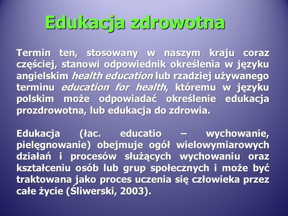 Edukacja zdrowotna Edukacja zdrowotna (health education) stanowi podstawowy element promocji zdrowia i ma prowadzić do zapoznania się z celami działań na rzecz zdrowia pozytywnego oraz zapobiegania chorobom poprzez wpływ na zachowania jednostkowe, postawy i wykazanie korzyści płynących z zachowania zdrowia.