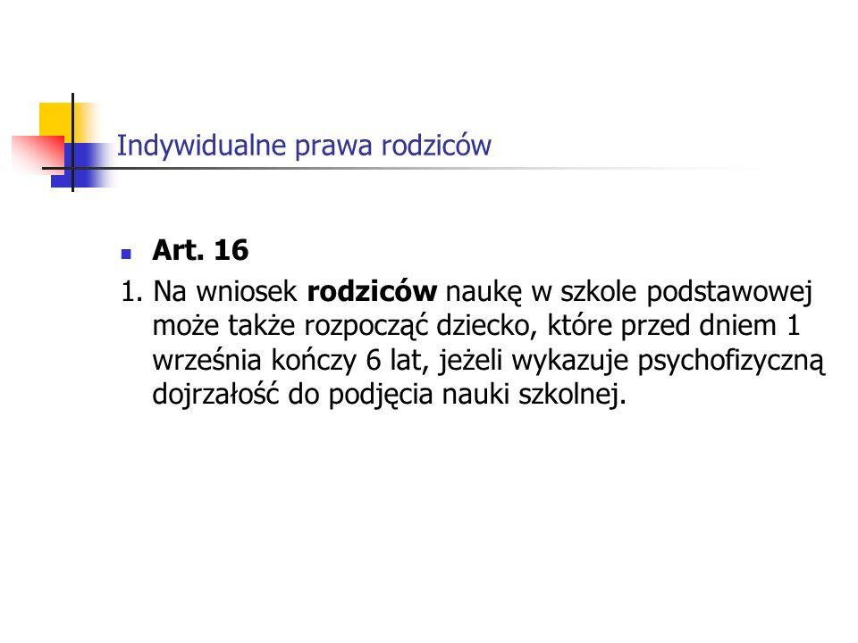 Indywidualne prawa rodziców 7a.Na wniosek rodziców dyrektor szkoły, o której mowa w art.