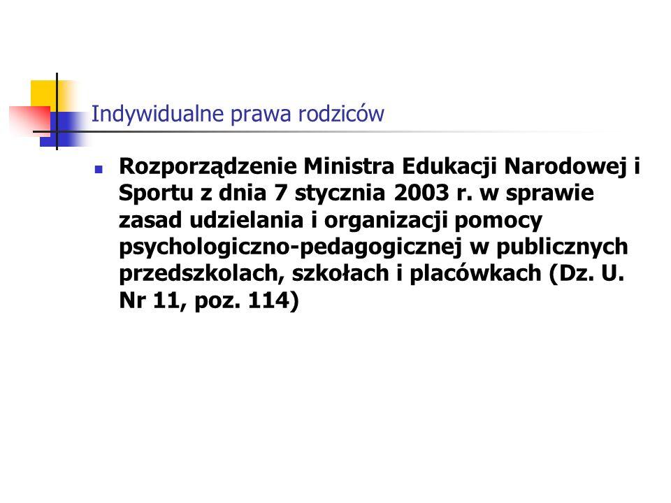 Indywidualne prawa rodziców § 1 Publiczne przedszkola, szkoły, a także placówki, o których mowa w art.