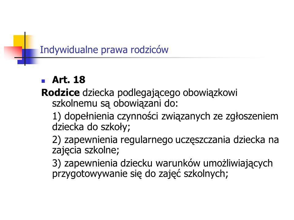 Indywidualne prawa rodziców 4) zapewnienia dziecku, realizującemu obowiązek szkolny poza szkołą, warunków nauki określonych w zezwoleniu, o którym mowa w art.