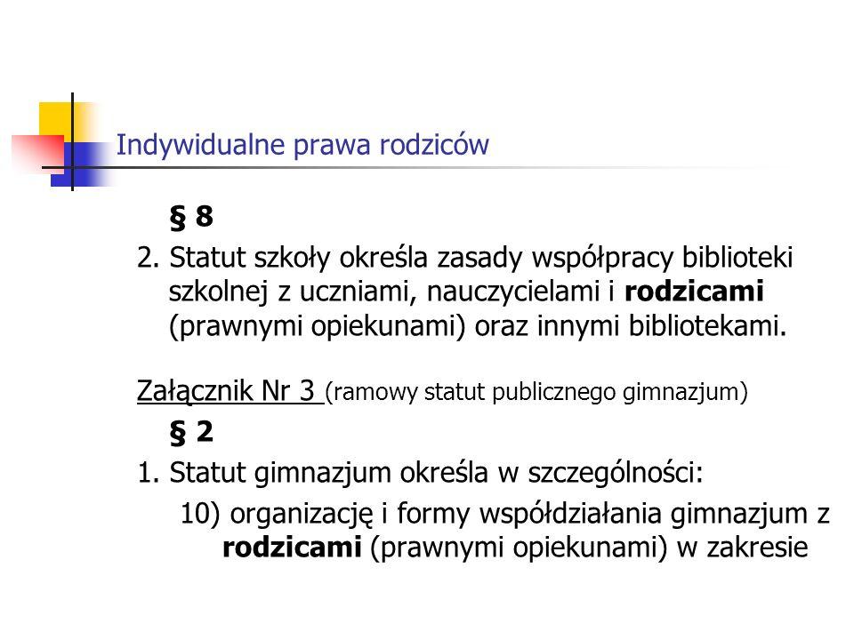 Indywidualne prawa rodziców nauczania, wychowania i profilaktyki, § 8 2.
