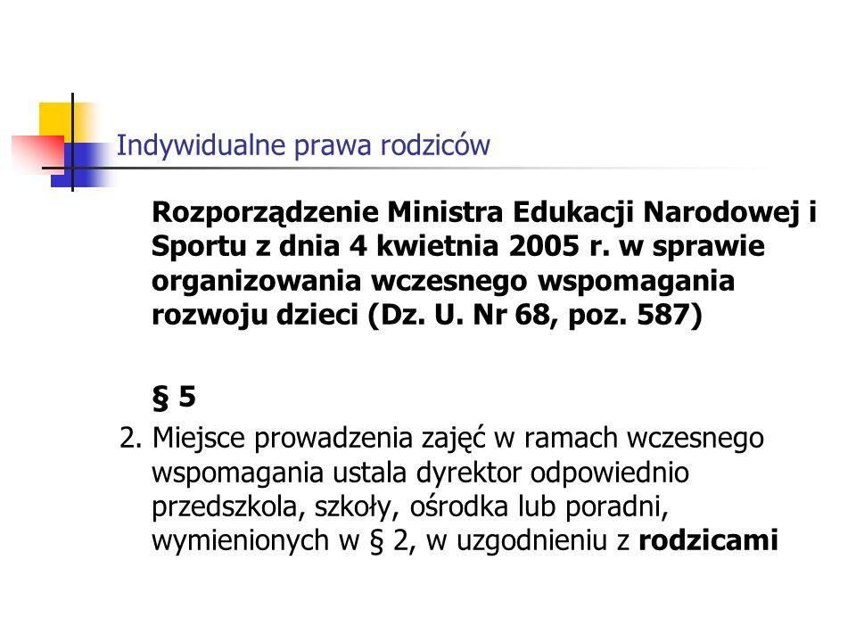 Indywidualne prawa rodziców ( prawnymi opiekunami) dziecka.