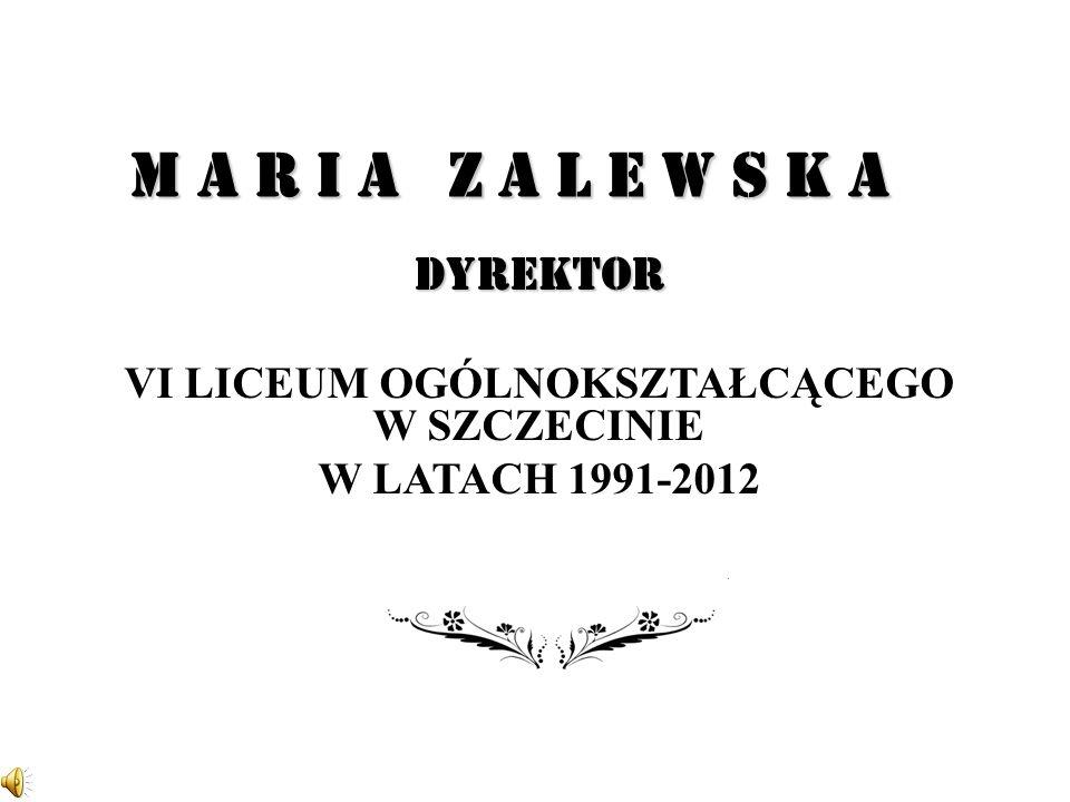 Dyrektor Maria Zalewska VI LO kierowała od 1 marca 1991 r.
