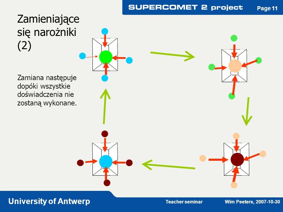 Teacher seminar Wim Peeters, 2007-10-30 University of Antwerp Page 12 Ćwiczenia budujące(§1) Zbuduj teorię w grupie, paragraf po paragrafie Wytłumaczenia