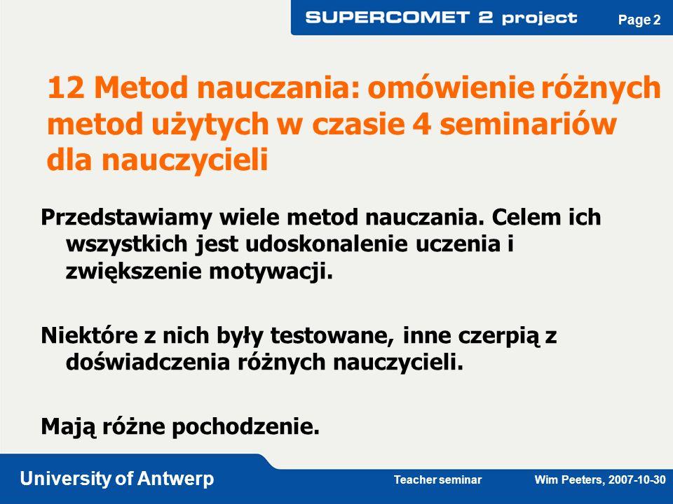 Teacher seminar Wim Peeters, 2007-10-30 University of Antwerp Page 3 Współdziałanie Liczebność grupy Zadanie specjalne Nazwa metody Powtórki Miejsce akcji