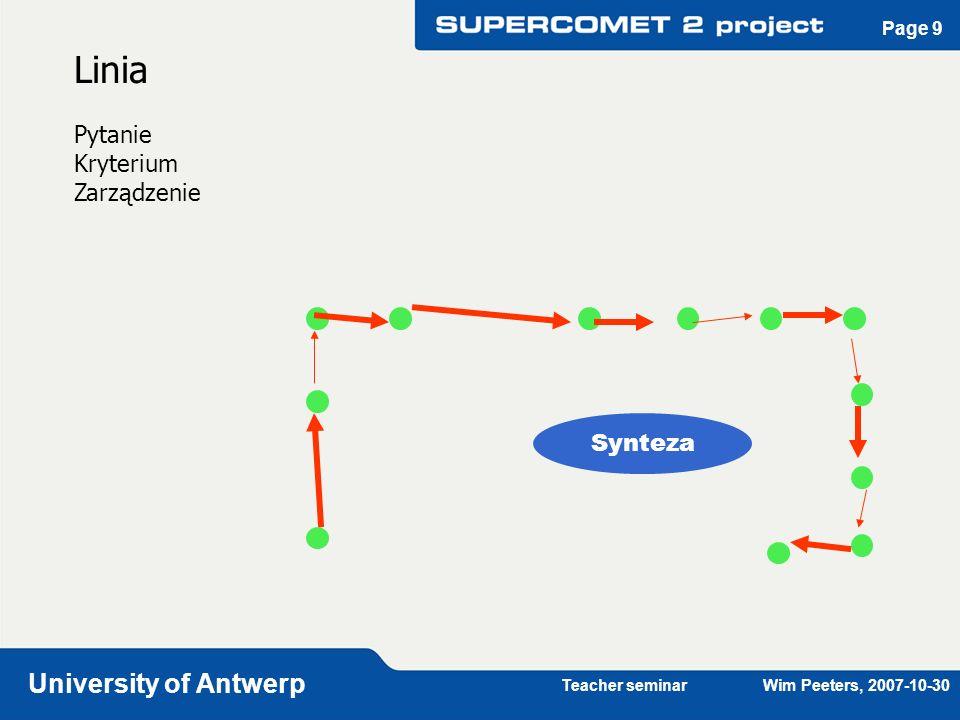 Teacher seminar Wim Peeters, 2007-10-30 University of Antwerp Page 10 Zamieniające się narożniki (1) 1grupa = max 4 uczniów Przechodzą od jednego doświadczenia do następnego