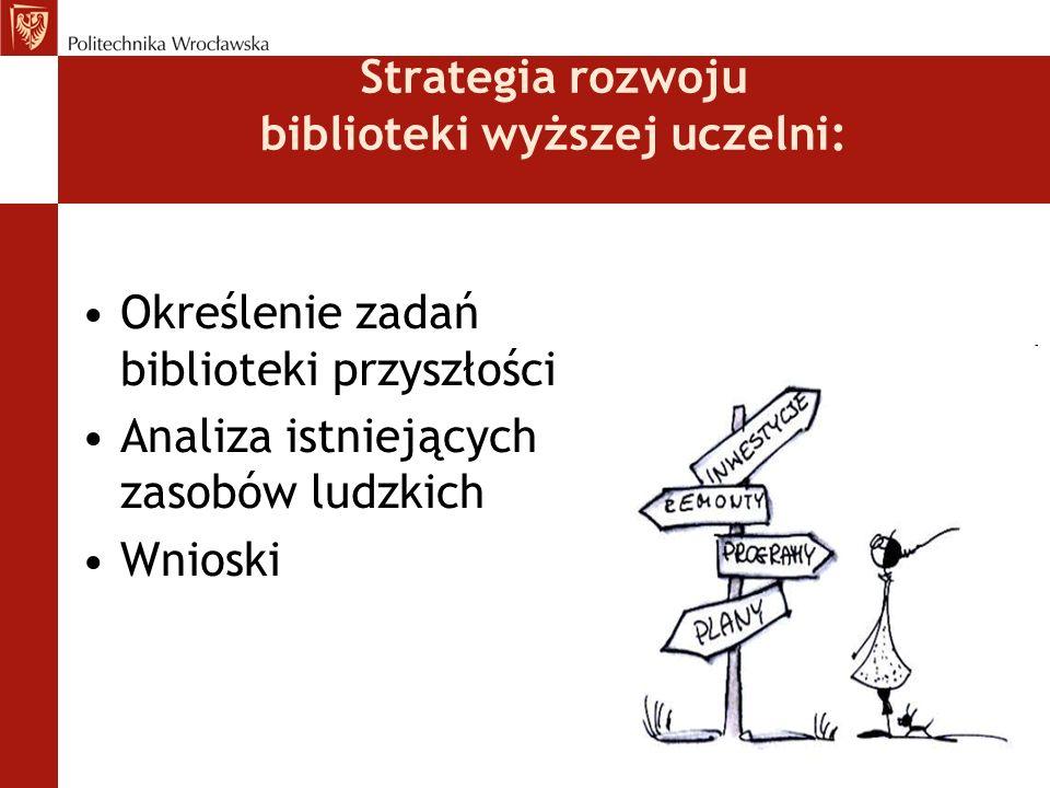 Określenie zadań biblioteki przyszłości (1) Odwołanie się do dokonanych wcześniej prognoz i konfrontacja ze stanem prognozowanym.