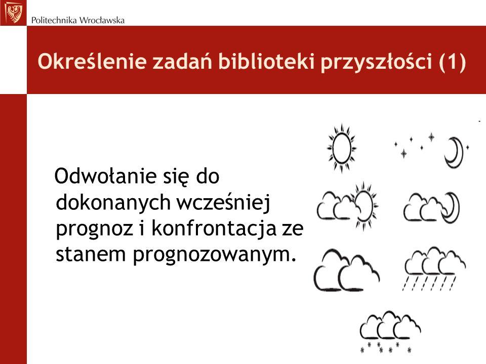 Określenie zadań biblioteki przyszłości (2) Przykłady: Raport Folleta z 1993 r.