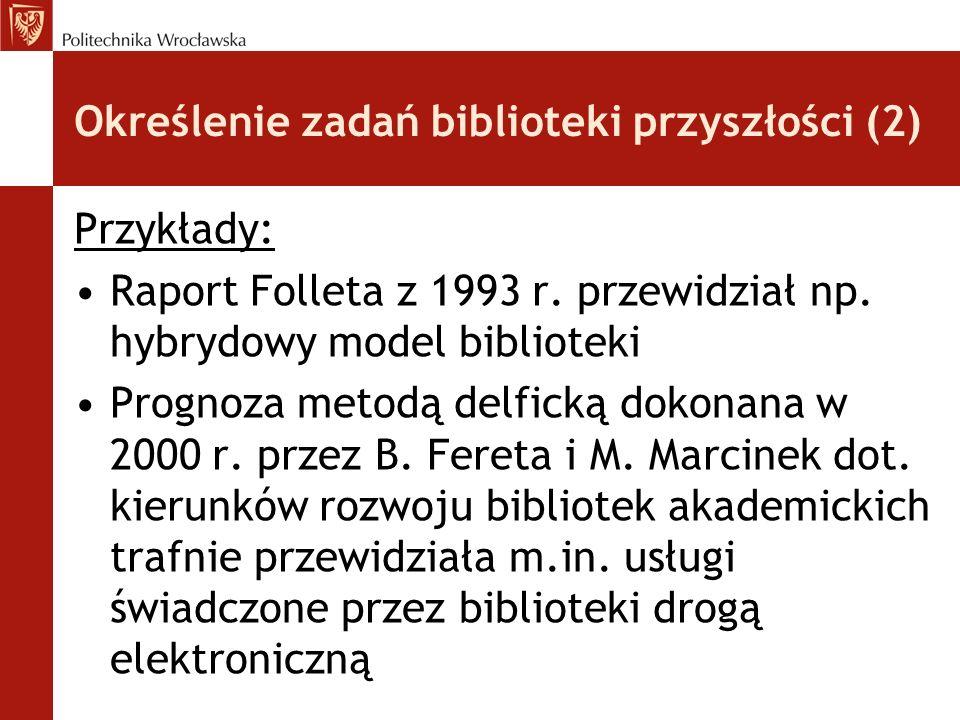 Określenie zadań biblioteki przyszłości (3) Biblioteka przyszłości w kontekście umiejętności bibliotekarza Wg prognozy z 2004 r.