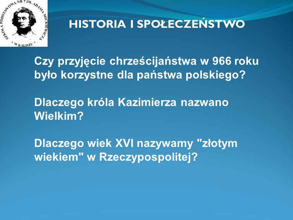 HISTORIA I SPOŁECZEŃSTWO Dlaczego pierwsze państwa powstawały nad wielkimi rzekami.
