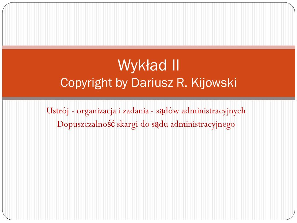Ustrój – organizacja sądów administracyjnych Ustrój s ą downictwa administracyjnego do 2003 r.