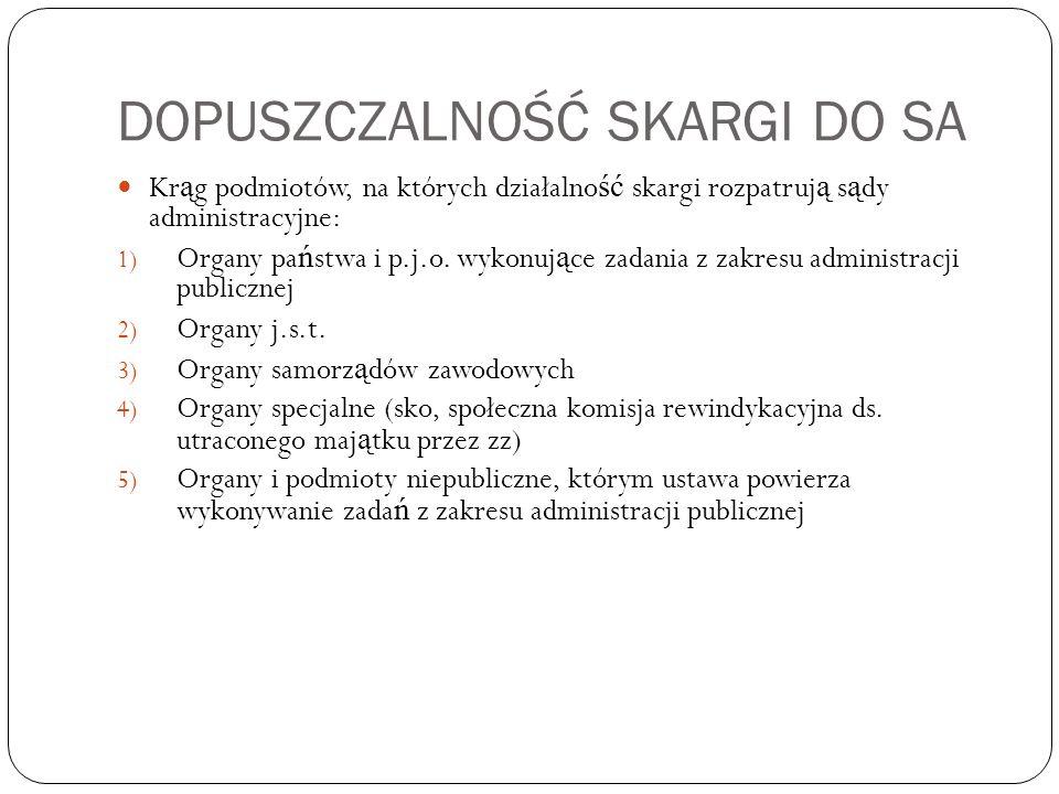 Podmioty poddane kontroli sądów administracyjnych Pozarz ą dowe organy pa ń stwa i p.j.o.