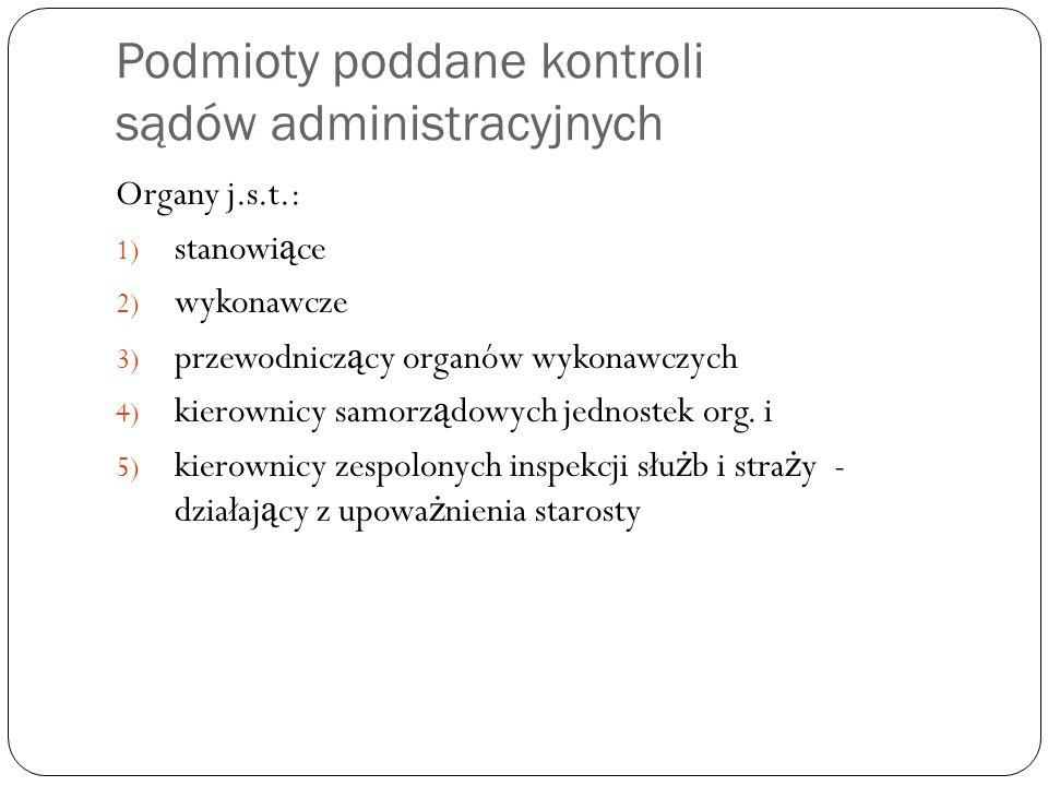 Przedmiot skargi do sądu administracyjnego Działanie administracji publicznej: 1) akty i czynno ś ci wskazane w art.