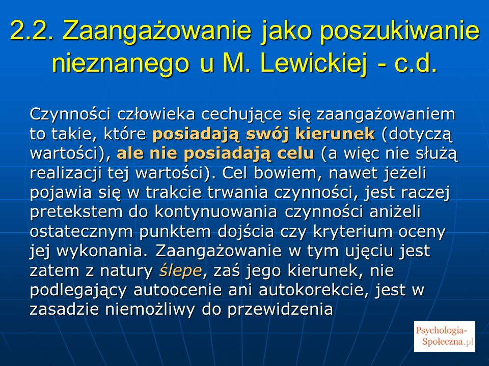 2.2.Zaangażowanie jako poszukiwanie nieznanego u M.
