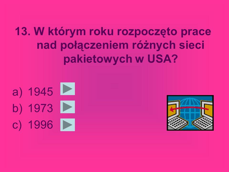 13.W którym roku rozpoczęto prace nad połączeniem różnych sieci pakietowych w USA.