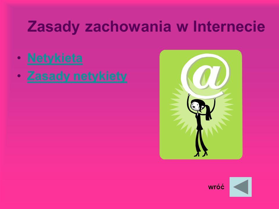 Zasady zachowania w Internecie Netykieta Zasady netykiety wróć
