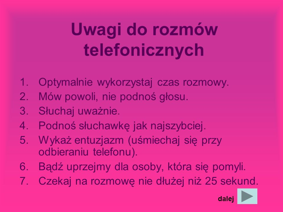 Uwagi do rozmów telefonicznych 1.Optymalnie wykorzystaj czas rozmowy.