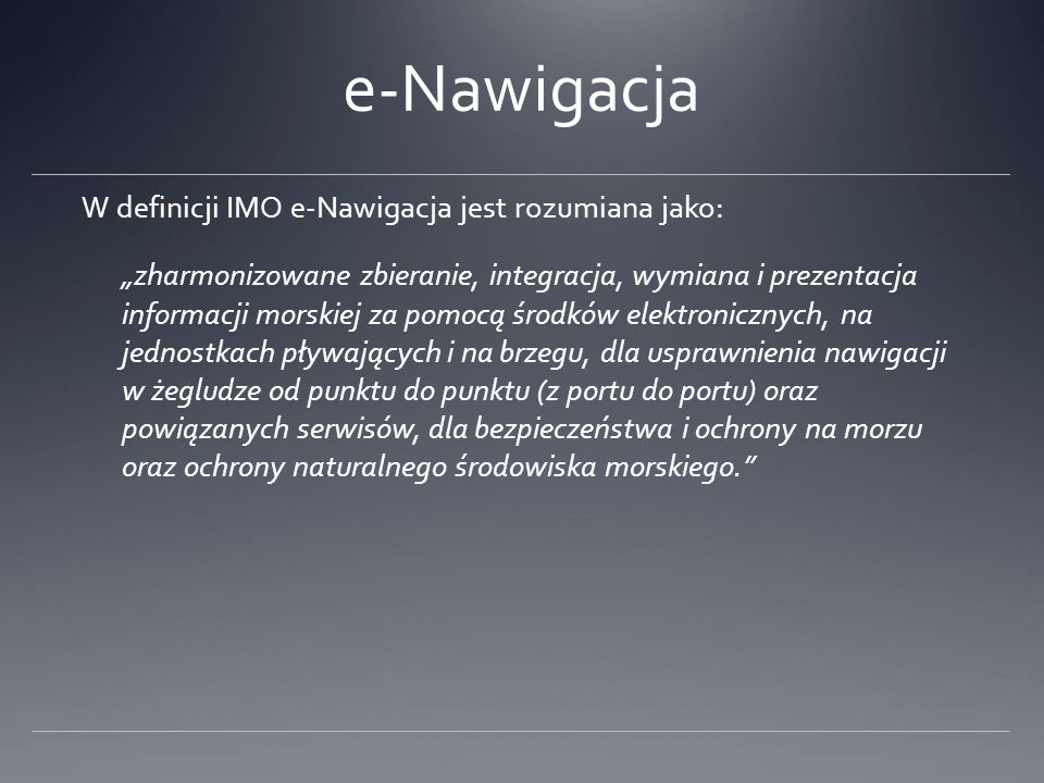 e-Nawigacja e-Navigation AISIBS/INSENCARPALRITGMDSSVTSVDRGNSS