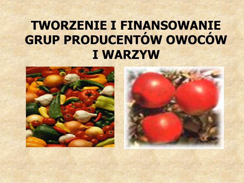 BENEFICJENCI POMOCY FINANSOWEJ Wstępnie uznana grupa producentów Uznana organizacja producentów Status wstępnego uznania lub uznania od 1 stycznia 2006 r.
