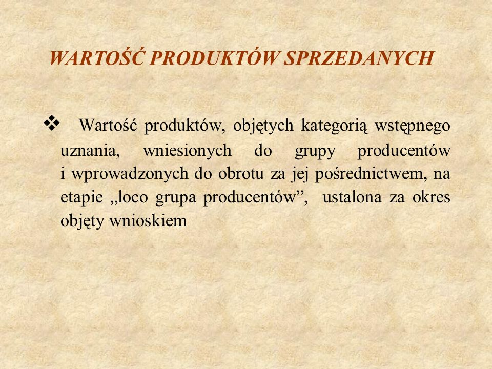 WARTOŚĆ PRODUKTÓW SPRZEDANYCH c.d.
