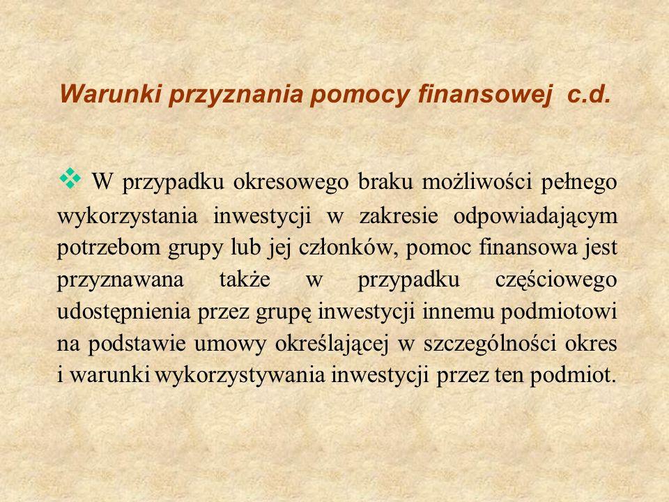 Warunki przyznania pomocy finansowej c.d.