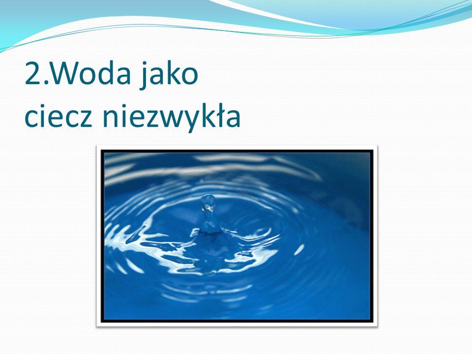 Znaczenie biologiczne Woda jest powszechnym rozpuszczalnikiem związków ustrojowych i niezbędnym uzupełnieniem pokarmu wszystkich znanych organizmów.