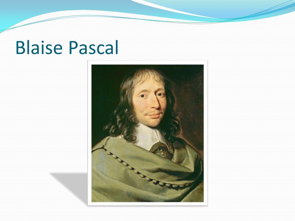 Życie Blaise a Pascala (pol.Błażej Pascal), (ur. 19 czerwca 1623 w Clermont-Ferrand; zm.