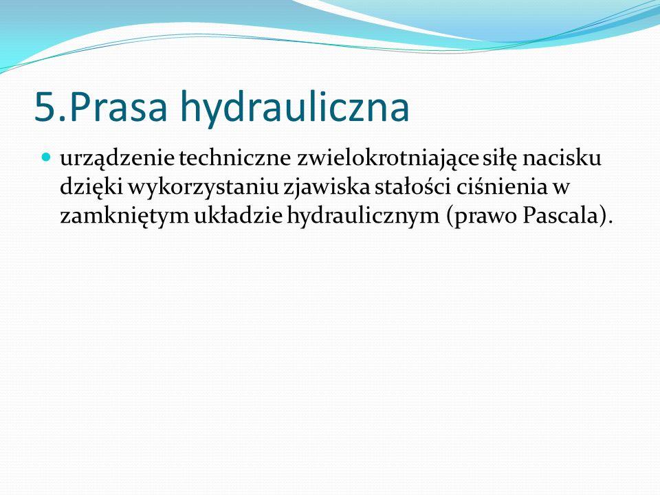 Przykłady zastosowania prasy hydraulicznej do obróbki plastycznej metali podnośniki różnego rodzaju (również w windach osobowych) układy hamulcowe pojazdów samochodowych napęd różnych zespołów obrabiarek skrawających, wtryskarek itp.