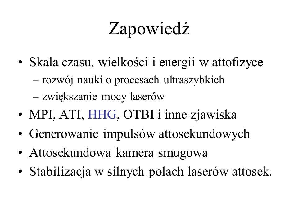Attofizyka Relacja z lektury m.in.: F.Krausz, M. Ivanov Attosecond physics Rev.