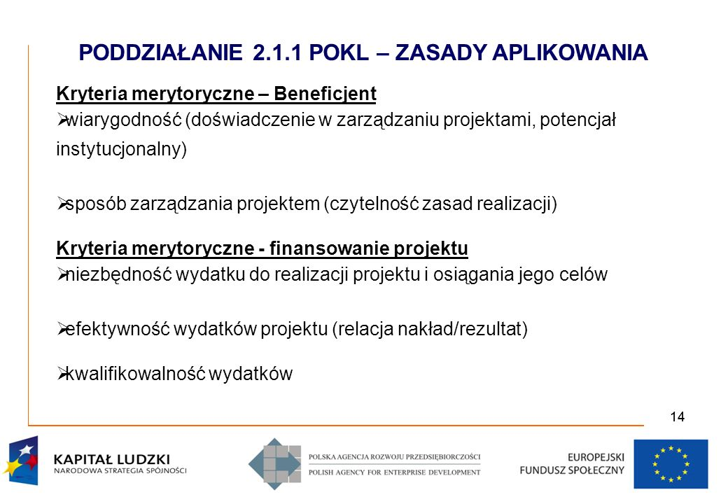 15 Kryteria strategiczne – premia 20 punktów (dla rekomendowanego wniosku): Projekty zamknięte – min.