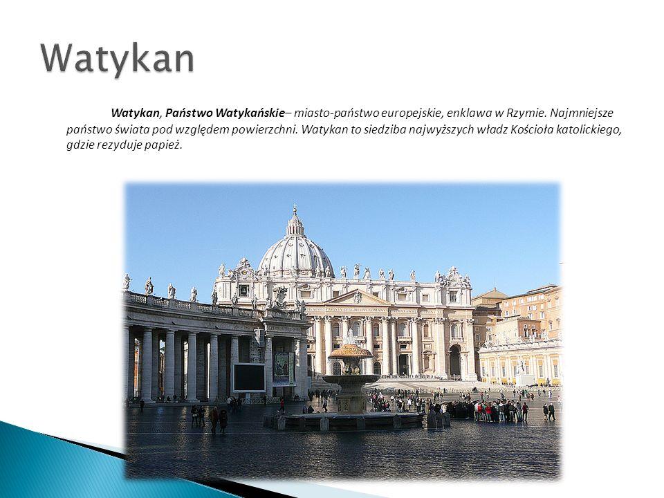Rzym - miasto położone w środkowych Włoszech, nad rzeką Tyber, w jej dolnym biegu, na wyżynnym, wapiennym obszarze niedaleko wybrzeża morskiego.